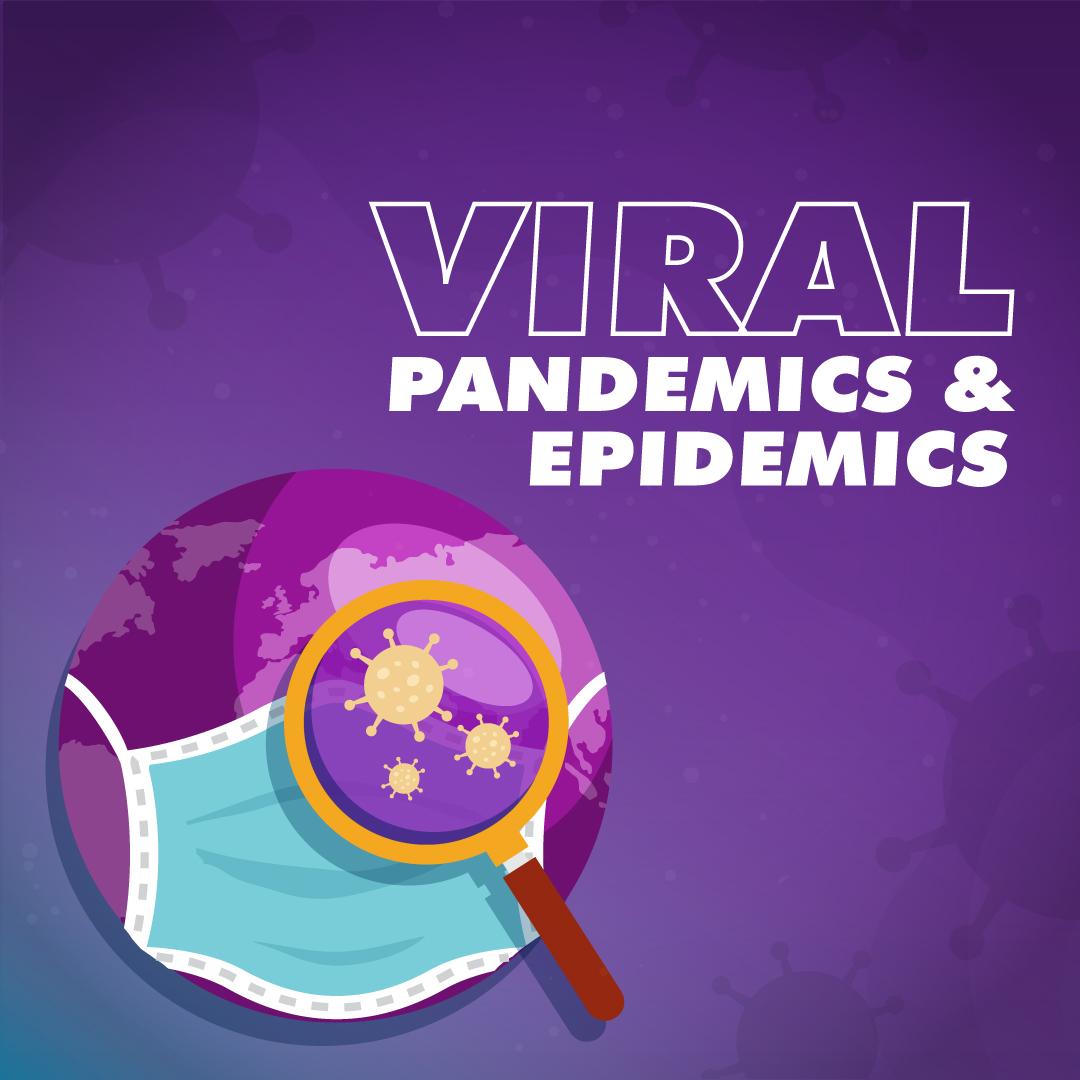 Viral Pandemics & Epidemics